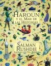 Harún y el Mar de las Historias - Salman Rushdie
