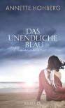 Das unendliche Blau - Annette Hohberg