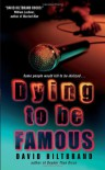 Dying to Be Famous - David Hiltbrand