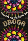 Viagem ao mundo da droga - Charles Duchaussois