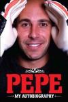 Pepe: My Autobiography - Pepe Reina