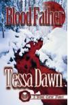 Blood Father - Tessa Dawn