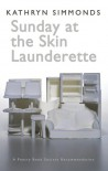 Sunday at the Skin Launderette - Kathryn Simmonds