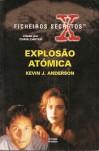 Explosão Atómica (Ficheiros Secretos) - Kevin J. Anderson