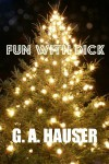 Fun with Dick - G.A. Hauser