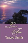 Love's Fate - Tracey Smith