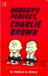 Nobody's Perfect Charlie Brown - Charles M. Schulz