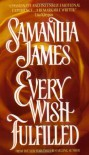 Every Wish Fulfilled - Samantha James