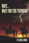 Wait...Wait For The Thunder - Buck Jones