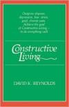 Constructive Living - David K. Reynolds,  Alastair Reynolds
