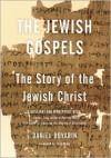 The Jewish Gospels - Daniel Boyarin, Jack Miles
