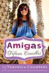 Amigas #1: Fifteen Candles - Veronica Chambers