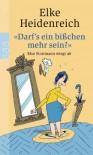 """""""Darf's ein bisschen mehr sein?"""": Else Stratmann wiegt ab (Texte von 1975-1984) - Elke Heidenreich"""