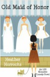 Old Maid of Honor - Heather Horrocks