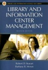 Library and Information Center Management (Library & Information Science Text) (Library & Information Science Text Series) - Robert D. Stueart;Barbara B. Moran