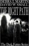 The Right Path - Debra L. Martin, David W. Small