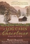 A Log Cabin Christmas: 9 Historical Romances during American Pioneer Christmases - Liz Tolsma, Michelle Ule, Erica Vetsch, Debra Ullrick, Margaret Brownley, Liz Johnson, Kelly Eileen Hake, Wanda E. Brunstetter, Jane Kirkpatrick
