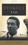 Stokely: A Life - Peniel E. Joseph