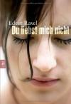 Du liebst mich nicht - Edeet Ravel