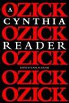 A Cynthia Ozick Reader - Cynthia Ozick, Elaine M. Kauvar