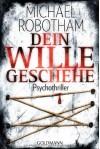 Dein Wille geschehe - Michael Robotham, Kristian Lutze