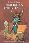 American Fairy Tales - L. Frank Baum