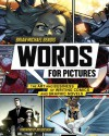 Words for Pictures: The Art and Business of Writing Comics and Graphic Novels - Brian Michael Bendis, Joe Quesada