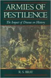 Armies of Pestilence the Impact of Disease on History - R.S. Bray