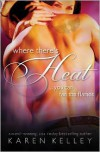 Where There's Heat / Smoking Hot - Karen Kelley