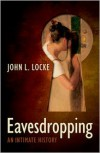 Eavesdropping: An Intimate History -