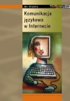 Komunikacja Jezykowa W Internecie - Jan Grzenia
