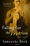 Falling for the Marine - Samanthe Beck