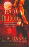 Bad Blood  - L.A. Banks