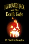 Halloween Jack and the Devil's Gate - M. Todd Gallowglas