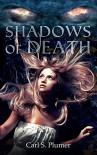 Shadows of Death - Carl S. Plumer