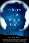 Where the Moon Isn't - Nathan Filer