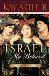 Israel, My Beloved - Kay Arthur