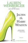 Jagten på Harry Winston (in Danish) - Lauren Weisberger