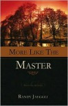 More Like the Master: Reflecting the Image of God - Randy Jaeggli