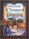 A Treasured Friendship - Carrie Bender
