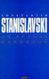 An Actor's Handbook: An Alphabetical Arrangement Of Concise Statements On Aspects Of Acting - Konstantin Stanislavski, Konstantin Sergueevich Stanislavskiï