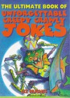 The ultimate book of unforgettable creepy crawly jokes - Liz Hughes