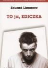 To ja, Ediczka - Eduard Limonow