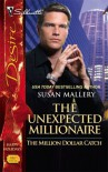The Unexpected Millionaire - Susan Mallery