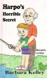 Harpo's Horrible Secret - Barbara Kelly, Lori Block