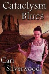 Cataclysm Blues - Cari Silverwood