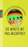 Die Minute mit Paul McCartney: Memo-Arien - Friedrich Christian Delius