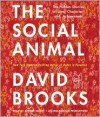 The Social Animal: The Hidden Sources of Love, Character, and Achievement - David  Brooks, Arthur Morey