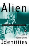 Alien Identities: Exploring Differences in Film and Fiction (Film/Fiction) - Deborah Cartmell;I.Q. Hunter;Heidi Kaye;Imelda Whelehan