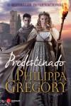 Predestinado  - Philippa Gregory